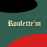 Roulette'm