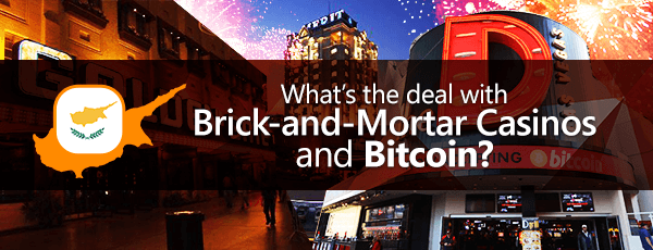 Brick and Mortar Casinos