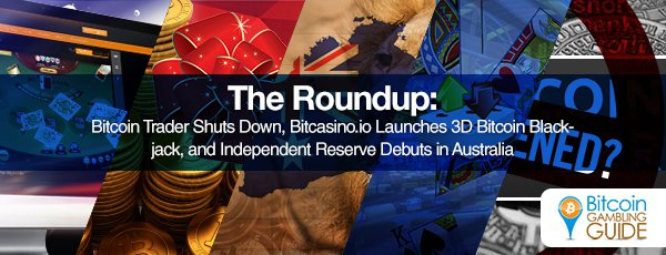 This Week's Hottest: Bitcoin Trader, Bitcasino.io, and Independent Reserve
