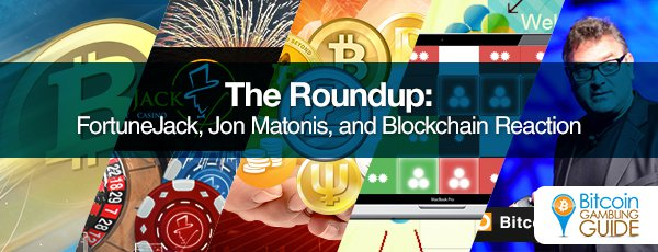 This Week's Hottest: FortuneJack, Jon Matonis, and Blockchain Reaction