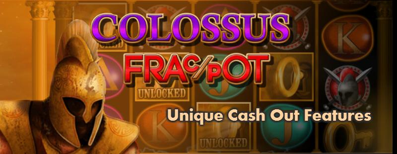 Colossus Fracpot Cashout Feature