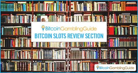 Bitcoin Slots Reviews
