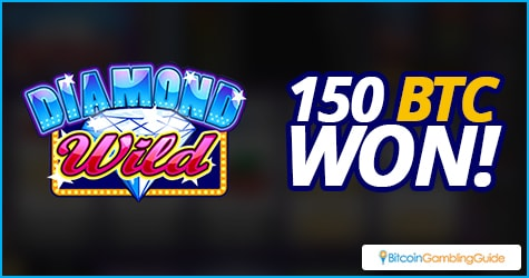 Lucky player wins 150 BTC from Diamond Wild slot