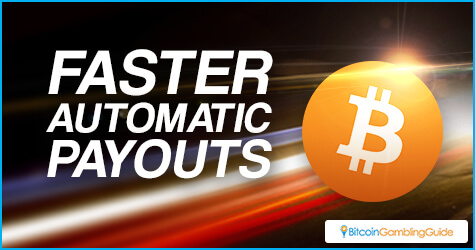 Faster Automatic Payouts with Bitcoin