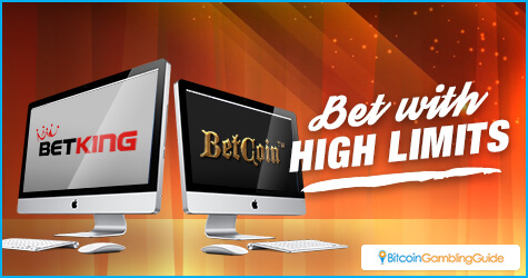 BetKing.io and BetCoin.tm High Limits