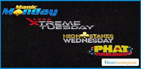 Manic Monday, Xtreme Tuesday, High Stakes Wednesday, Phat Thursday